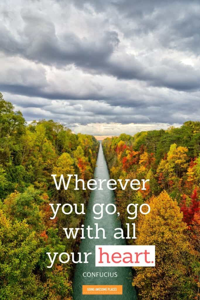 wherever you go go with all your heart famous travel quote by confucius