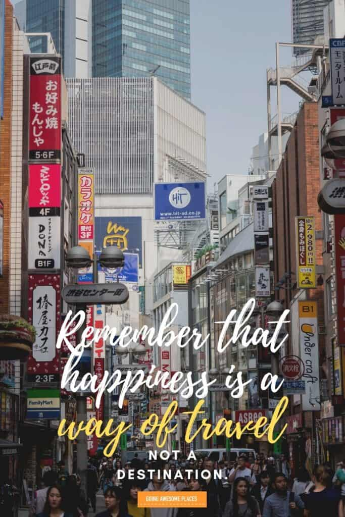 remember that happiness is a way of travel not a destination wanderlust quote