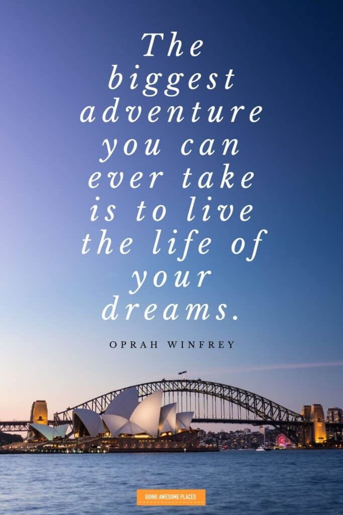 oprah winfrey said the biggest adventure you can ever take is to live the life of your dreams