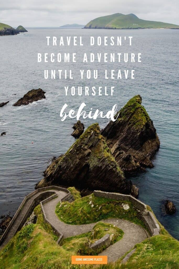 travel doesn't become an adventure until you leave yourself behind wanderlust quote