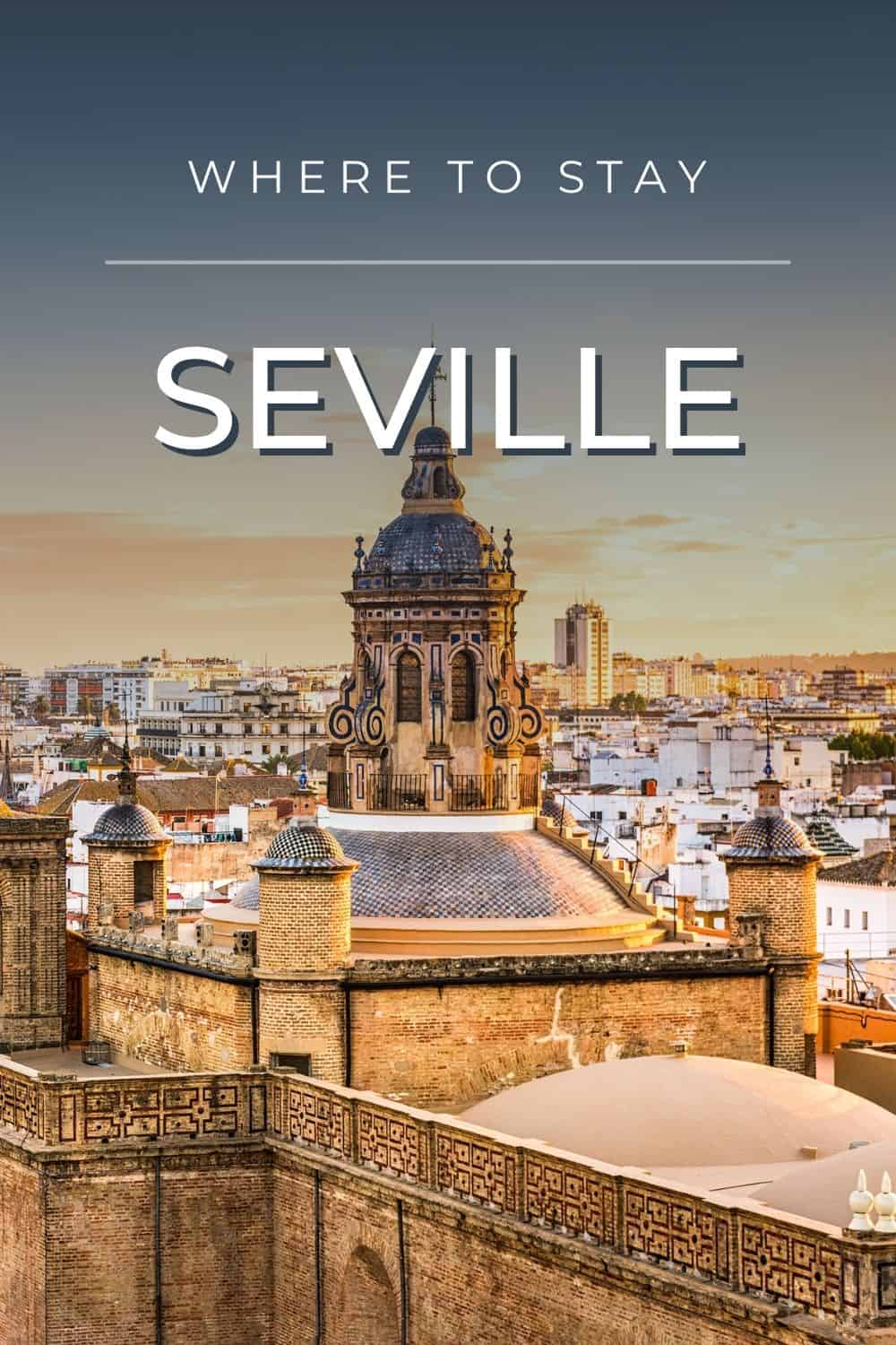 Where to Stay in Seville, Spain