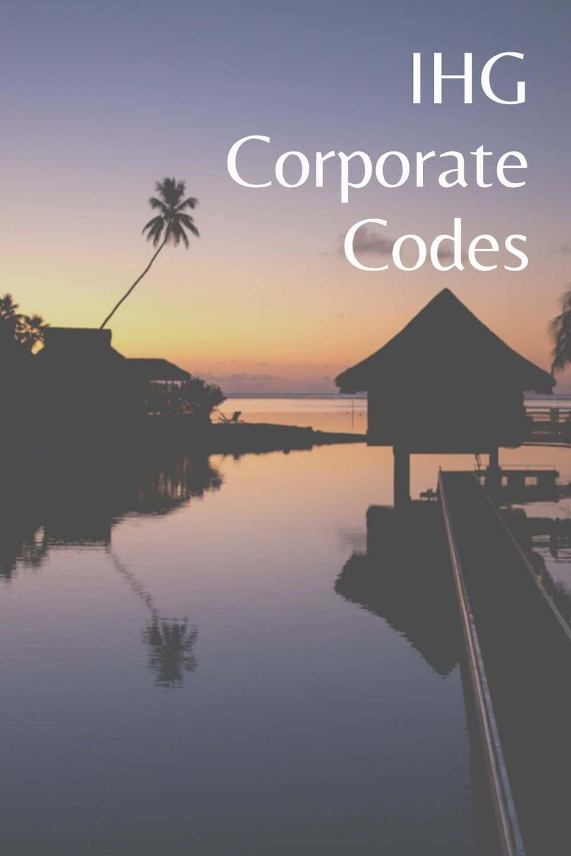 Ultimate List of IHG Corporate Codes