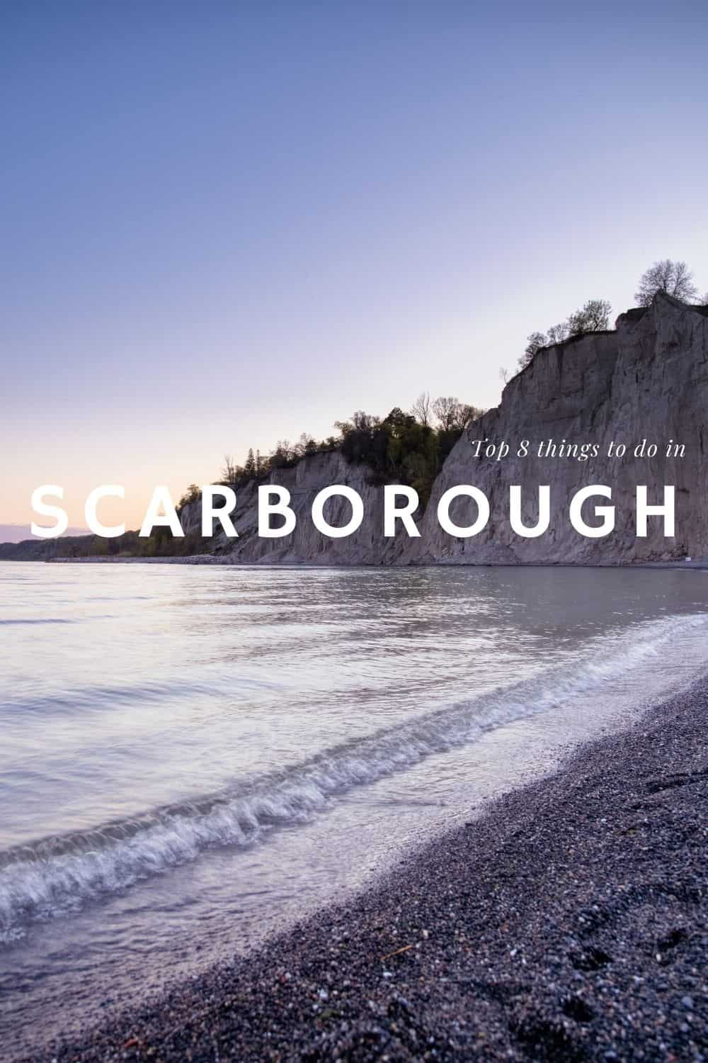 Top 8 Things To Do in Scarborough, Ontario