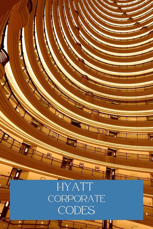 [2021] Hyatt Corporate Codes and Discounts
